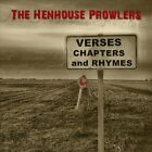 HENHOUSE PROWLERS - Verses Chapters & Rhymes - CD