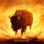 PROTO-KAW - Before Became After - CD - **Excellent Condition**