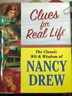 Clues for Real Life The Classic Wit And Wisdom of Nancy Drew First Edition 2007