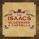 ISAACS - Isaacs Bluegrass: A Cappella - CD - **Mint Condition**