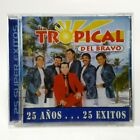 TROPICAL DEL BRAVO - 25 Años 25 Exitos - SAFA Records 2005  CD