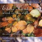 EDDIE & GUESTS HARDIN - Wind In Willows - CD - Import Live - *NEW/STILL SEALED*