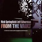 RICK SPRINGFIELD & JEFF SILVERMAN - From Vault - CD - Import - *Mint Condition*