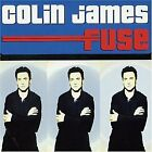 COLIN JAMES - Fuse - CD - Import - **Mint Condition**