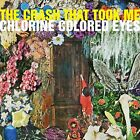 Chlorine Colored Eyes By Crash That Took Me (CD) W or W/O CASE