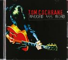 TOM COCHRANE - Ragged Ass Road - CD - Import - **Mint Condition**