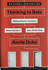 Thinking in Bets Making Smarter Decisions When You Dont Have 0735216371