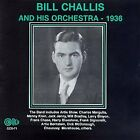BILL HIS ORCHESTRA CHALLIS - 1936 - CD - **Mint Condition**