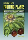 FLORIDAS BEST FRUITING PLANTS NATIVE AND EXOTIC TREES By Charles R Boning NEW
