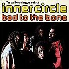 Bad to the Bone, INNER CIRCLE Import