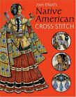 NATIVE AMERICAN CROSS STITCH By Joan Elliott Excellent Condition