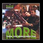 HARD BARGAIN - More Than You Bargained For - CD - **BRAND NEW/STILL SEALED**