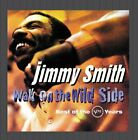 JIMMY SMITH - Walk On Wild Side: Best Of Verve Years - 2 CD - **SEALED/ NEW**