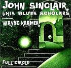 JOHN SINCLAIR & HIS BLUES SCHOLARS - Full Circle - CD - **NEW/ STILL SEALED**