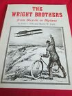 THE WRIGHT BROTHERS FROM BICYCLE TO BIPLANE SIGNED PB BOOK