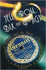 JELLY ROLL BIX AND HOAGY GENNETT STUDIOS AND BIRTH OF By Rick Kennedy NEW