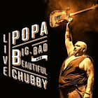 POPA CHUBBY - Big, Bad And Beautiful - 2 CD - Import - **Mint Condition**
