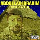 ABDULLAH IBRAHIM - Ancient Africa - CD - **Excellent Condition**