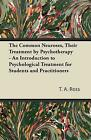 The Common Neuroses Their Treatment By Psychotherapy An Introduction To