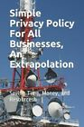 Simple Privacy Policy For All Businesses, An Extrapolation: Saving Time, Mo...