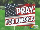 Pray For America 18x24 Yard Sign Coroplast Printed Double Sided W Free Stand
