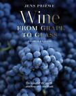 Wine from Grape to Glass by Jens Priewe New