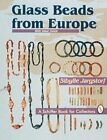 GLASS BEADS FROM EUROPE WITH VALUE GUIDE SCHIFFER BOOK By Sibylle Jargstorf