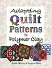 Adapting Quilt Patterns To Polymer Clay