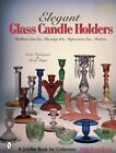 Elegant Glass Candlesticks Candle Holders Types Makers Dates Book + Values