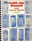 1983 Glass Fruit Jars Makers Types Dates Values Scarce Illustrated Book