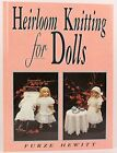 HEIRLOOM KNITTING FOR DOLLS CLASSIC PATTERNS IN KNITTED By Furze Hewitt VG+