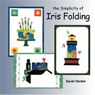 SIMPLICITY OF IRIS FOLDING By Sarah Decker Excellent Condition