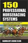 150 PROFESSIONAL HORSERACING SYSTEMS GAMBLERS BOOK CLUB PAPERBACK NEW