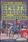 The Kids' Guide to Sports Design and Engineering by Thomas K. Adamson Library Bi