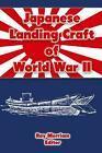 Japanese Landing Craft of World War II by Ray Merriam English Paperback Book