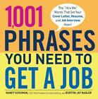 1,001 Phrases You Need to Get a Job: The 'Hire Me' Words that Set Your Cover Let