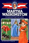 Martha Washington Americas First Lady Childhood of Famous Americans by Jean