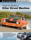 NEW BOOK: How to Build a Killer Street Machine- Jefferson Bryant Hot Rod Cars