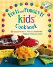 Fix-It and Forget-It Kids' Cookbook : Favorite Recipes Hardcover