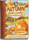 Gooseberry Patch:  Autumn in the Country Cookbook  Hardcover and Spiral Bound