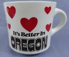 Vintage-  It's Better In Oregon -Coffee Mug- Hearts State Travel Cup Souvenir