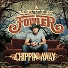Chippin' Away by Kevin Fowler CD Aug-2011 Average Joe's NEW