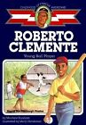 Roberto Clemente Young Ball Player Childhood of Famous Americans by Dunham