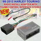 96 2013 HARLEY TOURING RADIO INSTALL ADAPTER WITH THUMB CONTROL INTERFACE STEREO