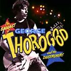 George Thorogood & Destroyers : Baddest of the Bad Rock 1 Disc CD