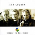 Say Colour : Seeing is believing (2000) CD