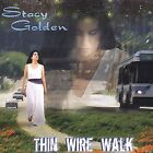 Thin Wire Walk by Stacy Golden (CD, Jul-2004, Artist One Stop / AOS)