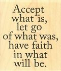 Accept What Is Text Wood Mounted Rubber Stamp IMPRESSION OBSESSION NEW E17081