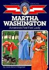 Martha Washington Americas First First Lady The childhood of famous Americans