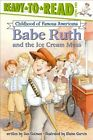 Babe Ruth and the Ice Cream Mess Childhood of Famous Americans Paperback by